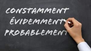 Langue française : testez-vous sur les adverbes