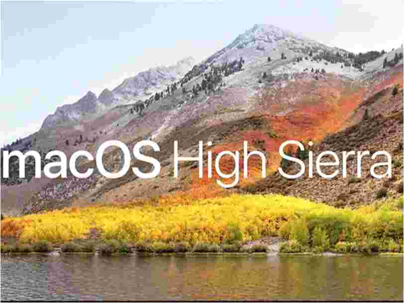 Apple sort son nouveau système d'exploitation High Sierra — voici ce qu'il vous réserve