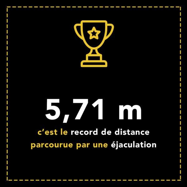 5,71 m : c'est le record de distance parcourue par une éjaculation