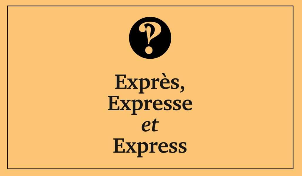 Exprès, expresse, express