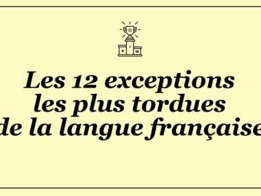 Les 12 exceptions les plus tordues de la langue française