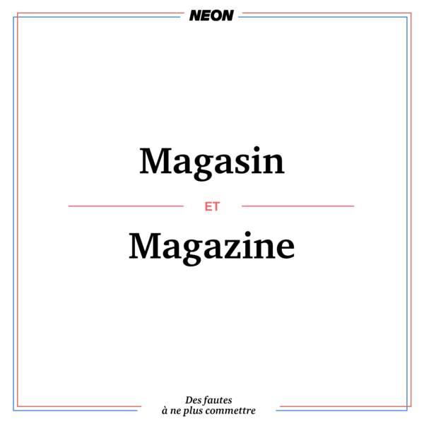 Magasin et magazine