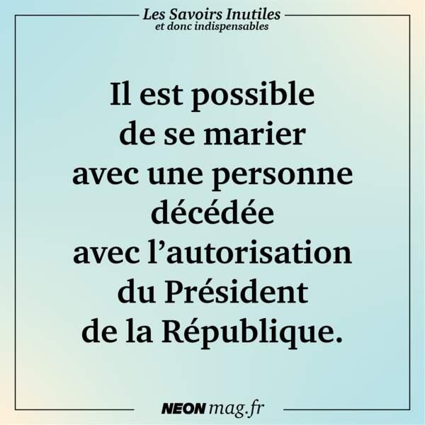 Il est possible de se marier avec une personne décédée avec l'autorisation du Président de la République