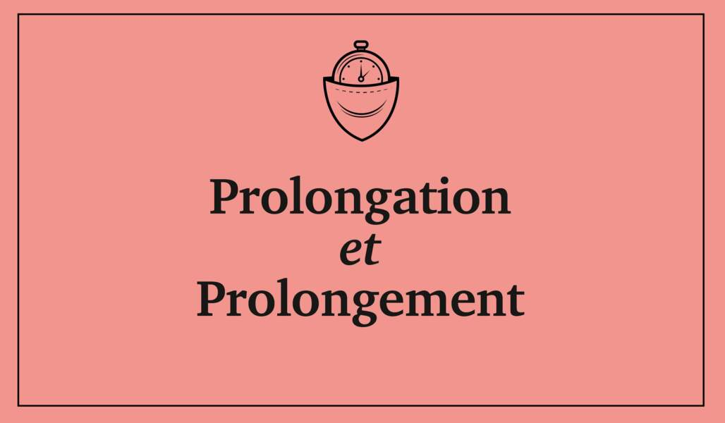 Prolongation et prolongement