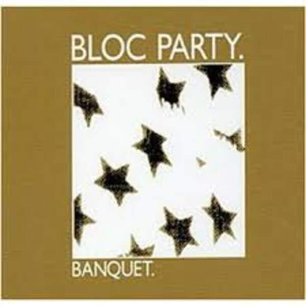 Banquet, Bloc Party