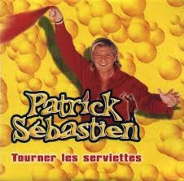 Tourner les serviettes, Patrick Sébastien