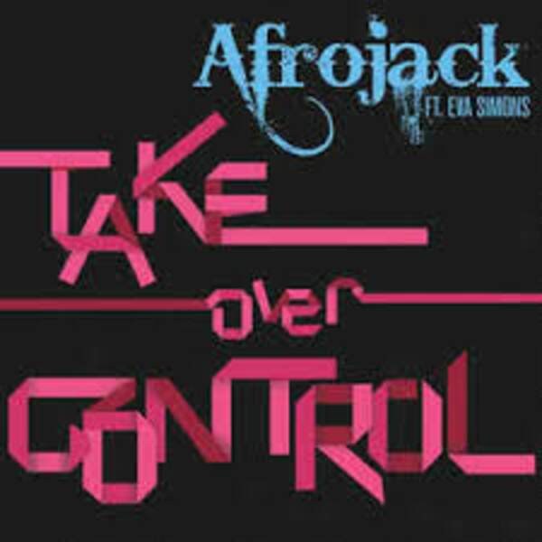 Take over control, Afrojack