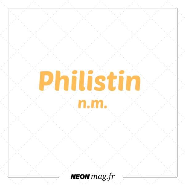 Philistin n. m.