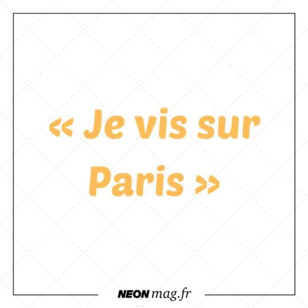 « Je vis sur Paris »