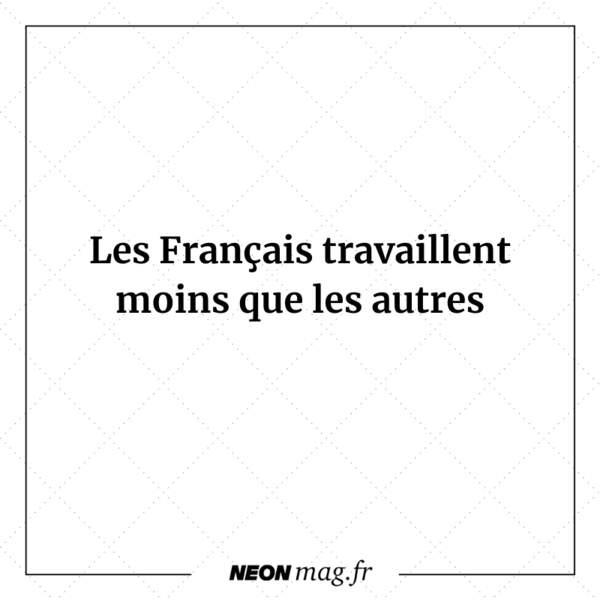 Les Français travaillent moins que les autres