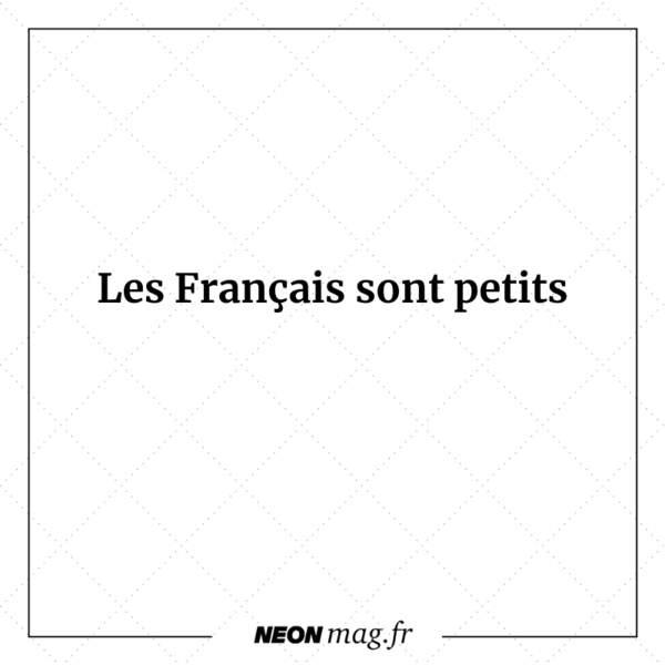 Les Français sont petits
