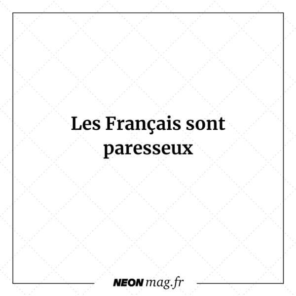 Les Français sont paresseux