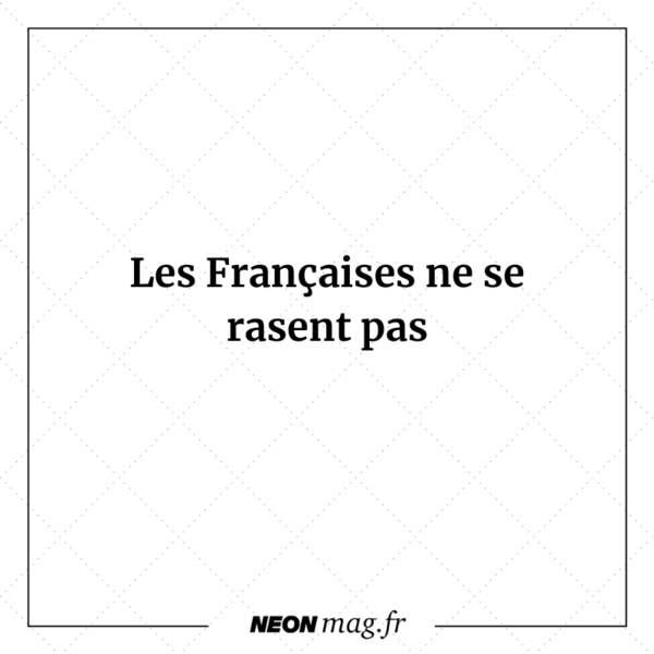 Les Françaises ne se rasent pas