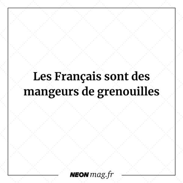 Les Français sont des mangeurs de grenouilles