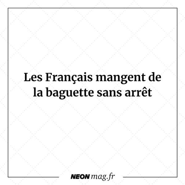 Les Français mangent de la baguette sans arrêt