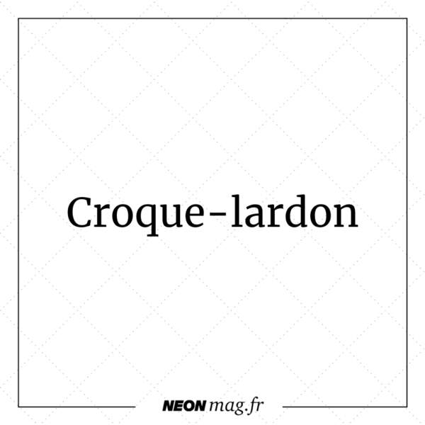 Croque-lardon