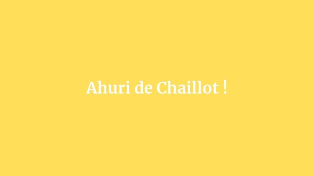 Ahuri de Chaillot !