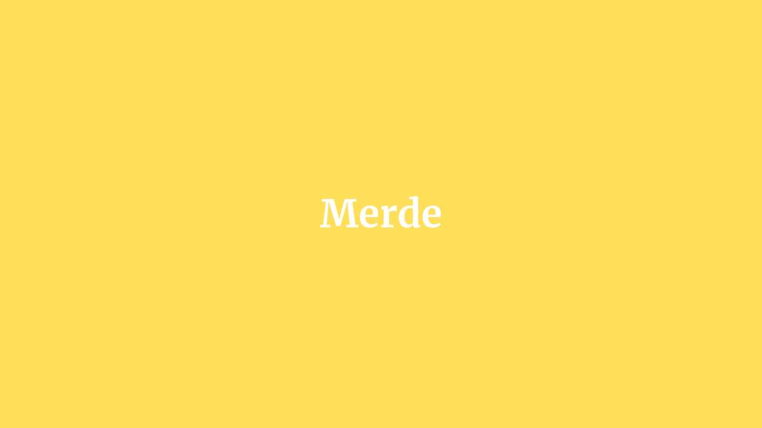 Merde