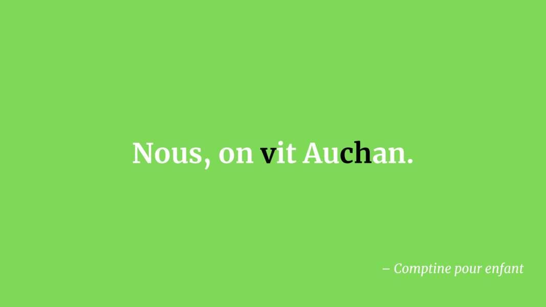 Nous, on vit Auchan.