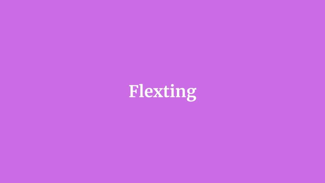 Flexting