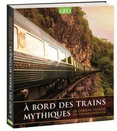 Livre A bord des trains mythiques - 29.95€