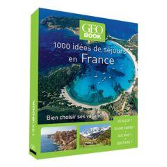 1 000 idées de séjours en France (Ed. 2017)