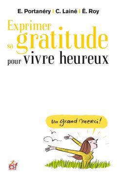 Ebook  Exprimer sa gratitude pour vivre heureux