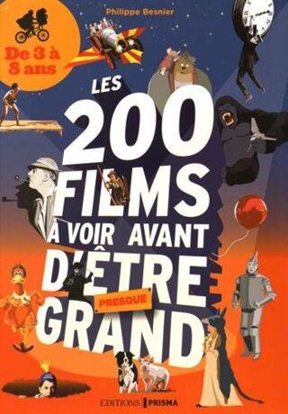 200 films à voir avant d'être presque grand pour les 3-8 ans - ebook
