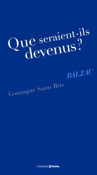 EBOOK - Que seraient-ils devenus ? Balzac