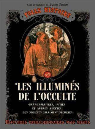 Folle histoire - Les illuminés de l'occulte - Ebook