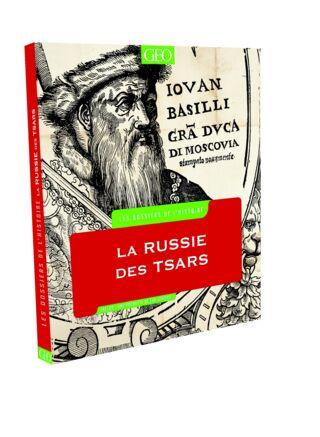 LIVRE LES DOSSIERS DE L HISTOIRE - Le Russie des Tsars - 19.95€