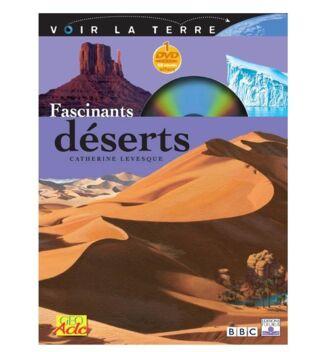 LIVRE + DVD - VOIR LA TERRE - FASCINANTS DESERTS
