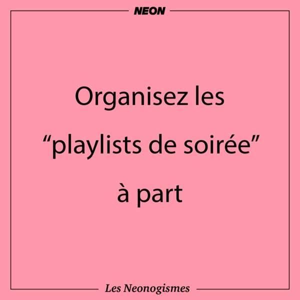 """Organisez les """"playlists de soirée"""" à part"""