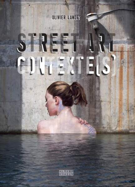 Street Art Contexte(s) d'Olivier Landes