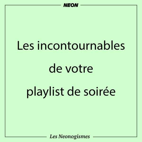 Les incontournables de votre playlist de soirée