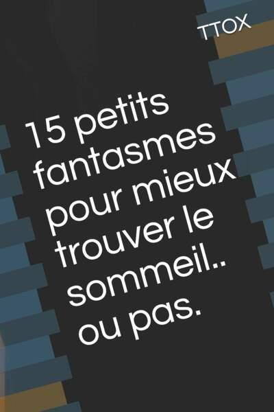 """""""15 petits fantasmes pour mieux trouver le sommeil... ou pas"""""""
