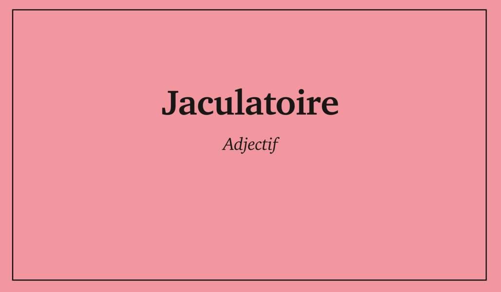 Jaculatoire
