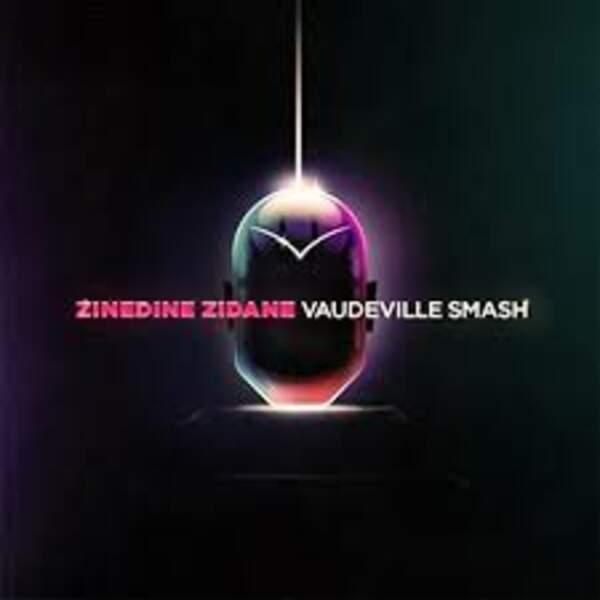 Zinedine Zidane, Vaudeville Smash