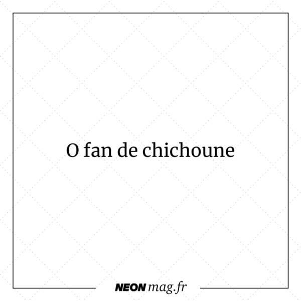 O fan de chichoune