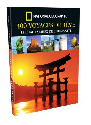 400 VOYAGES DE REVE LES HAUTS LIEUX DE L HUMANITE 25.90E CPT