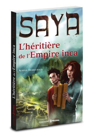 Saya - L'héritière de l'Empire inca - 14.95€