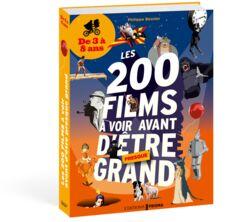 200 films à avoir vu avant d'être grand 3 à 8 ans 15.95€