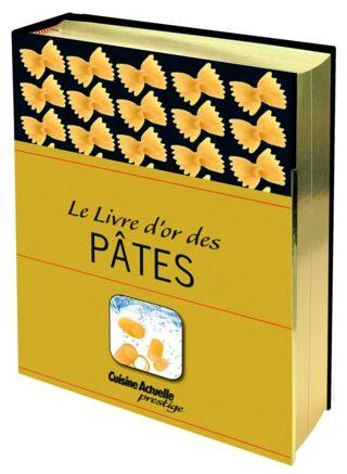 LIVRE - LE LIVRE D'OR DES PÂTES - 25.90€