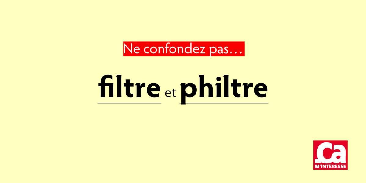 Filtre et philtre