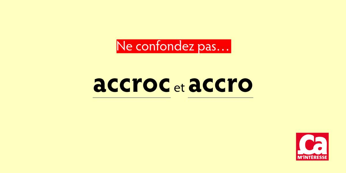 Accro et accroc