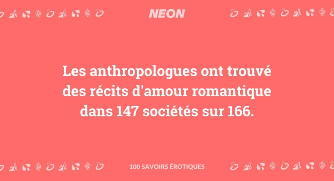 Les anthropologues ont trouvé des récits d'amour romantique dans 147 sociétés sur 166.