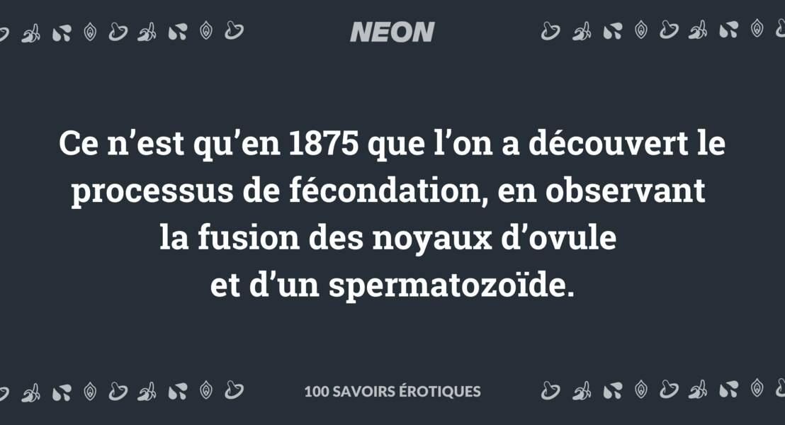 Ce n'est qu'en 1875 que l'on a découvert le processus de fécondation, en observant la fusion des noyaux d'ovule et d'un spermatozoïde.