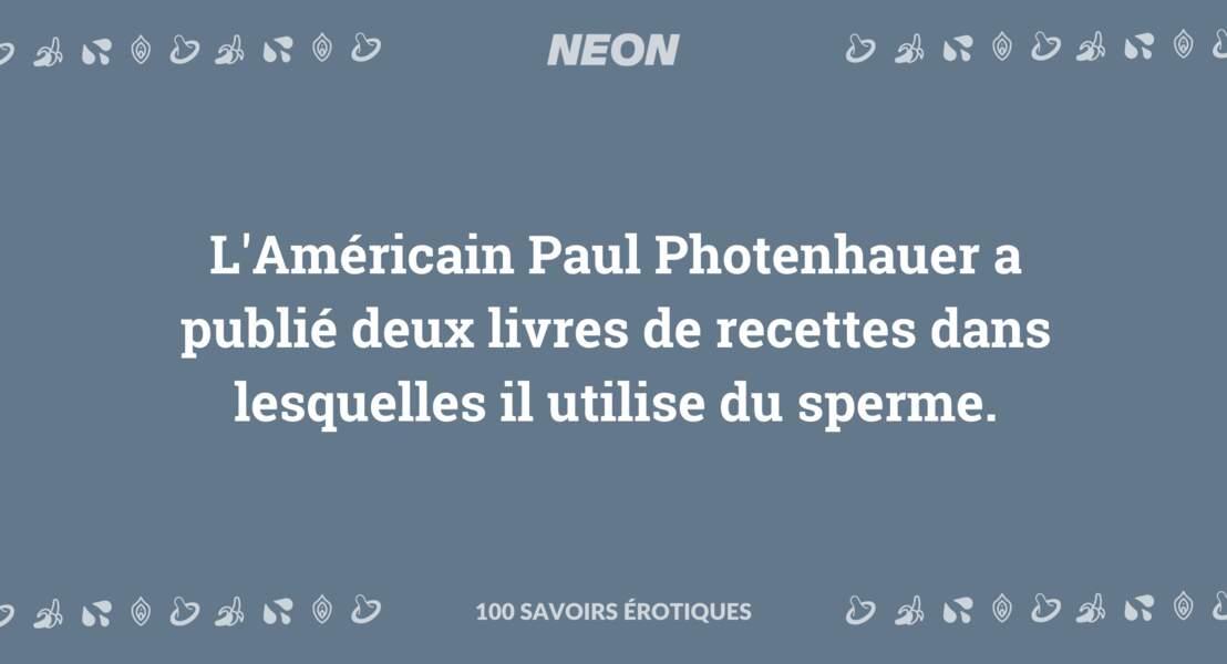 L'Américain Paul Photenhauer a publié deux livres de recettes dans lesquelles il utilise du sperme.