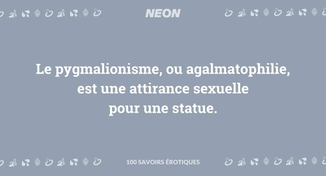 Le pygmalionisme, ou agalmatophilie, est une attirance sexuelle pour une statue.