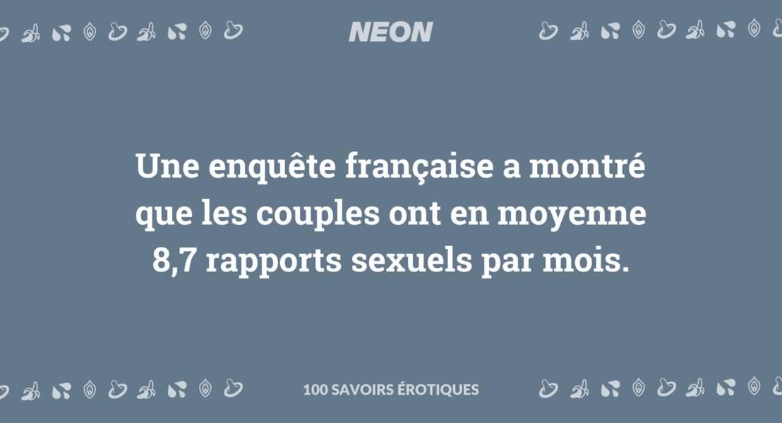 Une enquête française a montré que les couples ont en moyenne 8,7 rapports sexuels par mois.